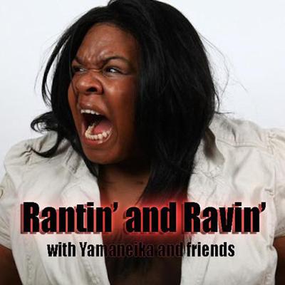 Rantin and Ravin