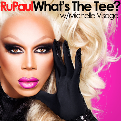 RuPaul Whats The Tee